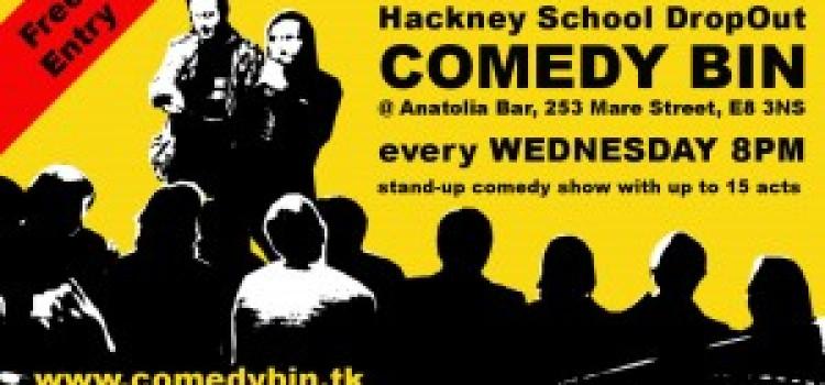 Hackney School DropOut Comedy Bin Wednesday, 2 June