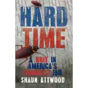 Hard Time Shaun Attwood