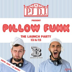 The PJ DJs present: Pillow Funk (The Launch Party) @ Bedroom Bar (upstairs) | London | United Kingdom